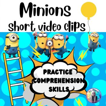 MINIONS - Video Clips and  WORKSHEETS- Comprehension Skills
