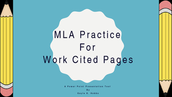MLA Practice for Work Cited Pages