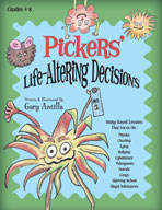 Pickers' Life-Altering Decisions