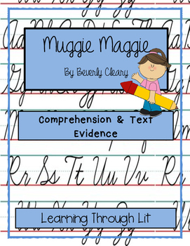 MUGGIE MAGGIE by Beverly Cleary * Comprehension & Text Evidence