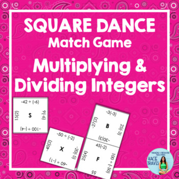 MULTIPLYING and DIVIDING INTEGERS Square Dance Match Game