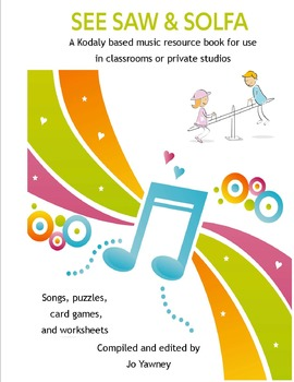 MUSIC: See Saw & Solfa  a Kodaly resource book