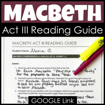 Macbeth Act III Reading Guide & Study Guide with Analysis