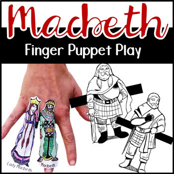 Macbeth Finger Puppets, A Macbeth Activity for ANY Scene,