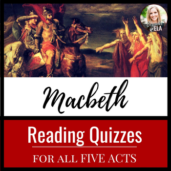 Macbeth Reading Quizzes WITH Answer Keys!