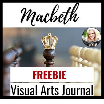Macbeth Visual Art Journals for Text-to-Text Connections