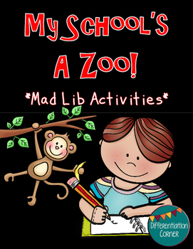 Mad Libs Activities *My School's A Zoo*