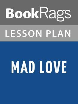 Mad Love Lesson Plans