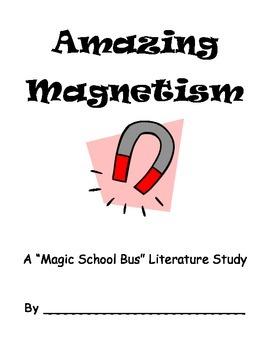 Magic School Bus:  Amazing Magnetism -- Literature Study