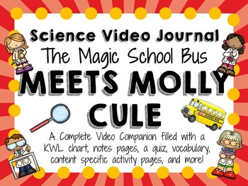 Magic School Bus Meets Molly Cule: Video Journal