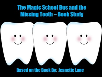 Magic School Bus and the Missing Tooth - Book Study