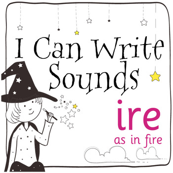 Magic Sounds Phonics: Set 52: words  with ire (as in fire)