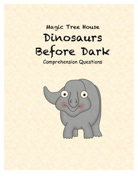 Magic Tree House #1 Dinosaurs before Dark comprehension questions
