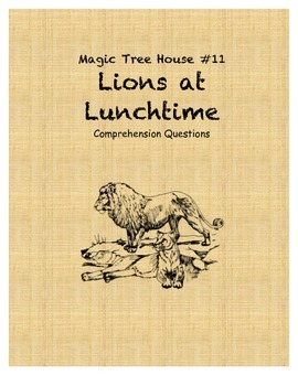 Magic Tree House #11 Lions at Lunchtime comprehension questions