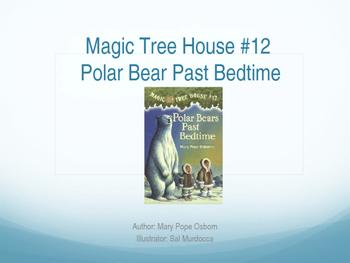 Magic Tree House #12 Polar Bears Past Bedtime POWERPOINT