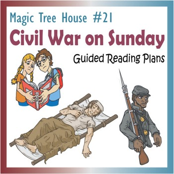 Magic Tree House #21 - Civil War on Sunday: Guided Reading