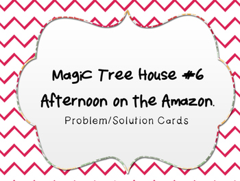 Magic Tree House #6 - Afternoon on the Amazon - Problem/So