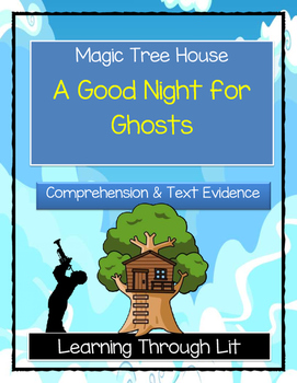 Magic Tree House A GOOD NIGHT FOR GHOSTS Comprehension & C
