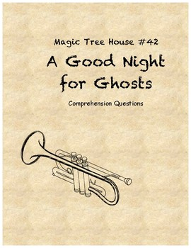Magic Tree House: A Good Night For Ghosts comprehension questions