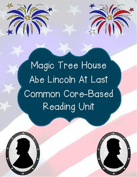 Magic Tree House: Abe Lincoln At Last! Common Core Reading Unit