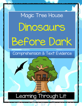 Magic Tree House DINOSAURS BEFORE DARK - Comprehension & C