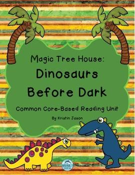 Magic Tree House Dinosaurs Before Dark Common Core Reading Unit
