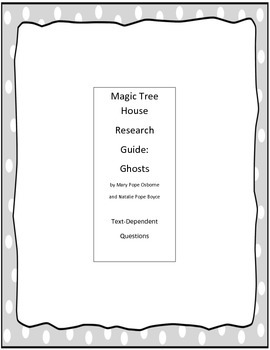 Magic Tree House: Ghosts Text-Dependent Questions