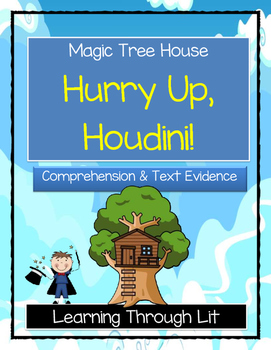 Magic Tree House HURRY UP, HOUDINI! Comprehension & Citing