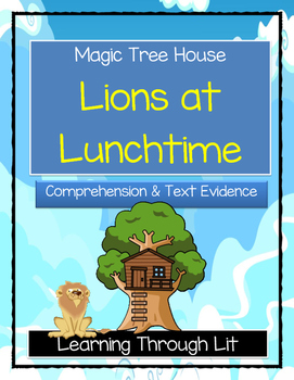 Magic Tree House LIONS AT LUNCHTIME - Comprehension & Citi