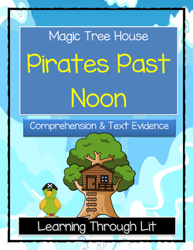 Magic Tree House PIRATES PAST NOON - Comprehension & Citin