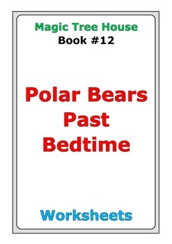 "Magic Tree House ""Polar Bears Past Bedtime"" worksheets"