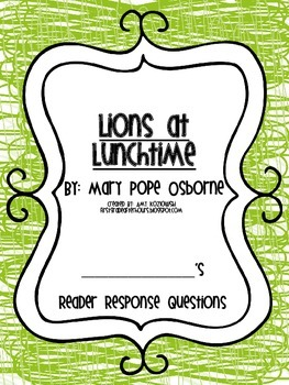 Magic Tree House Reader's Response Pack: Lions at Lunchtime