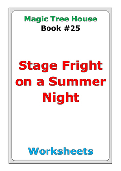 """Magic Tree House """"Stage Fright on a Summer Night"""" worksheets"""