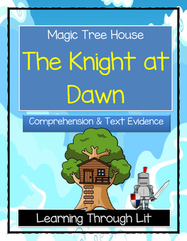 Magic Tree House THE KNIGHT AT DAWN Comprehension & Citing