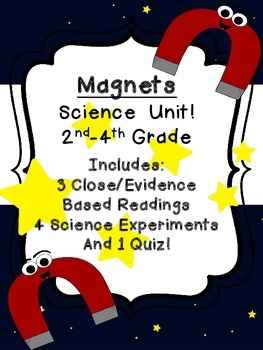 Magnet Science Unit 3 Close Readings Evidence Based 4 expe