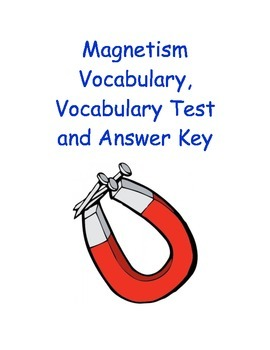 Magnetism Vocabulary, Vocabulary Assessment, and Answer Key
