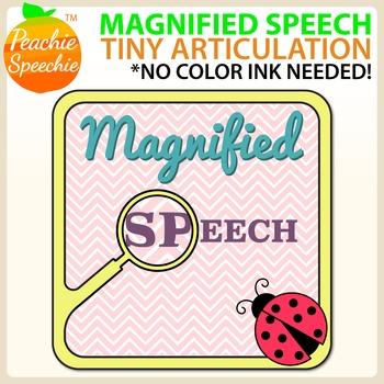 Magnified Speech: Tiny Articulation