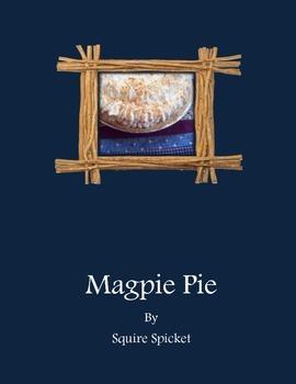 """""""Magpie Pie"""" by Squire Spicket"""