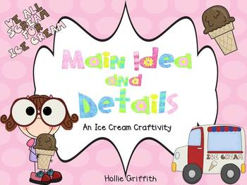 Main Idea & Details {An Ice Cream Craftivity}