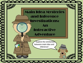 Main Idea Mysteries and Inference Investigations:  An Inte