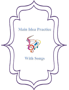 Main Idea Practice with a Song