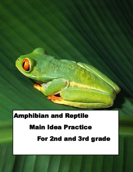 Main Idea (amphibian and reptile text)