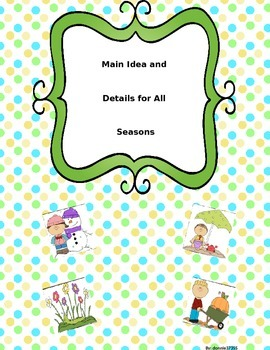 Main Idea and Details For All Seasons (Graphic Organizers)