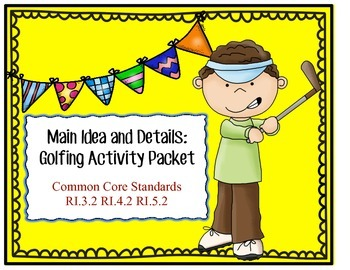 Main Idea and Details:  Golfing Activity Packet