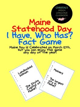 Maine Statehood Day I Have, Who Has? Fact Game