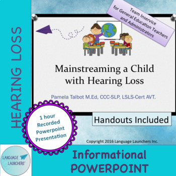 Mainstreaming a Child w/ Hearing Loss: Recorded Powerpoint