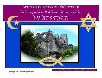 Major Religions: Hinduism, Judaism, Buddhism, Christianity