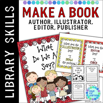 Make A Book:  Learn About the Author, Illustrator, Editor