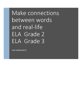 Make Connections Between Words and Real-Life, Gr 2/3 TWO E