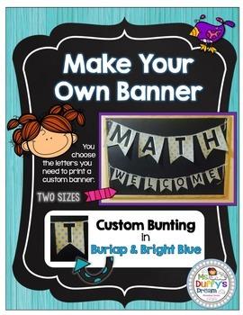 Banner -Make Your Own Classroom Decore {Burlap & Bright Blue}